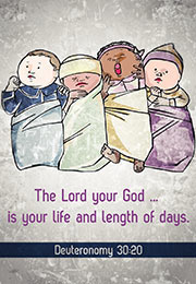 Church Art Bulletin Cover illustration of four babies wrapped in blankets with Scripture verse The Lord Your God Is Your Life and Length of Days Deuteronomy 30:20