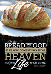 Church Art Bulletin Cover with loaf of bread photo and Scripture For the Bread of God John 6:33