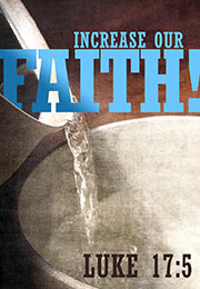 Church Art Bulletin Cover photo of water pouring into baptismal font and Scripture verse Increase Our Faith Luke 17:5