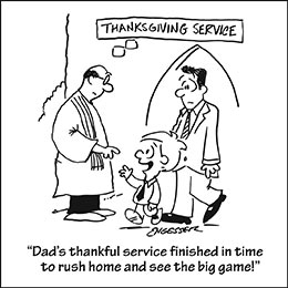 Church art cartoon of pastor boy and father outside church door after Thanksgiving service with caption DAD'S THANKFUL SERVICE FINISHED IN TIME TO RUSH HOME AND SEE THE BIG GAME