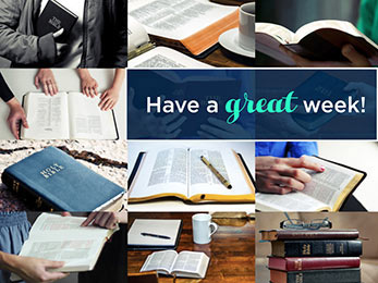 Church Art Motion Video photos of Bibles with caption Have a Great Week