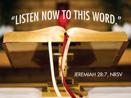 Bible Clip-Art photograph with Listen Now to this Word Scripture caption from Jeremiah 28:7 NRSV