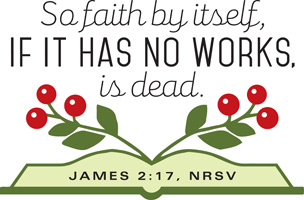 Clip-Art Image of open Bible with flower branches and James 2:17 NRSV caption SO FAITH BY ITSELF IF IT HAS NO WORKS IS DEAD