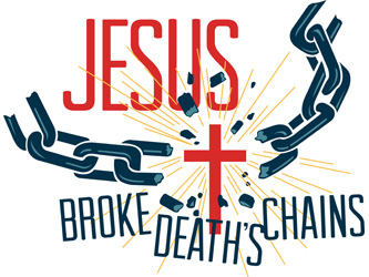 Clip-Art Image of cross and broken chain with caption JESUS BROKE DEATH'S CHAINS