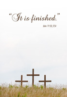 Christian Easter Graphic Photo of three  crosses with It Is Finished Scripture caption