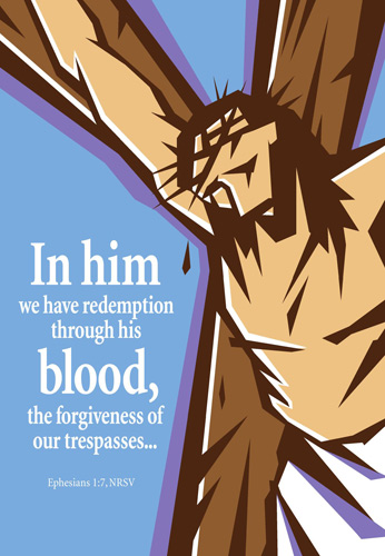 Easter Bulletin Cover with Christ on the Cross and Ephesians 1:17 In him we have redemption through is blood caption