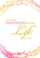 Easter Bulletin Cover with Crown of Thorns and I am the Resurrection and the Life John 11:25 caption
