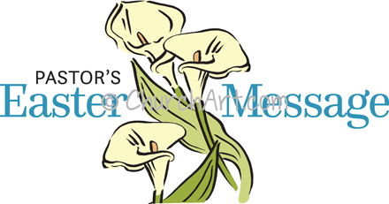 Pastor's Easter Message captioned with lilies image