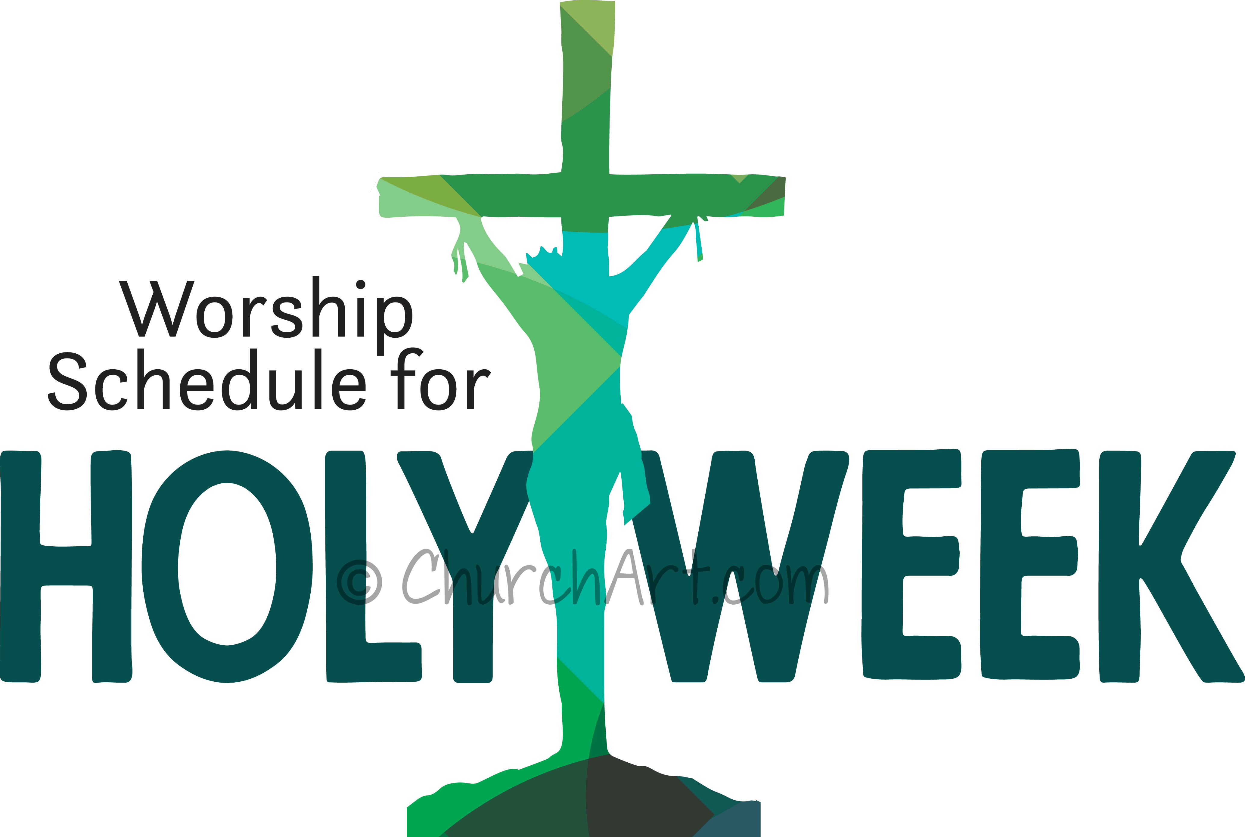 Clip art image for Holy Week worship schedule or a change in you church worship schedule for Holy Week, Easter or Lent featuring Jesus on a cross