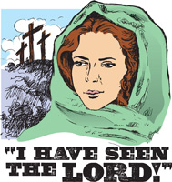 Clipart featuring Mary Magdeline declaring I have Seen the Lord caption with three crosses