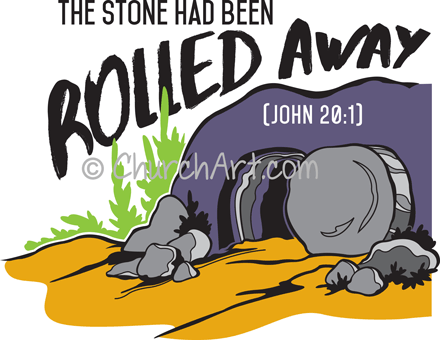 Easter image with The Stone had been Rolled Away