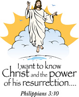 Clipart image of Jesus rising to heaven with the caption from Philippians 3:10 'I want to know Christ and the power of his resurrection.'