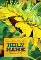 Church Bulletin Program photograph image of sunflower and with Scripture verse: We trust in his holy name. Psalm 33:21