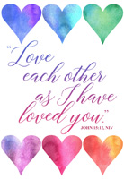 Church Bulletin Program Image of two rows of colorful hearts and with Scripture verse: Love each other as I have loved you. John 15:12, NIV