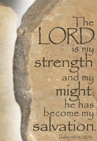 Church Bulletin Program Image of rock slab with Scripture verse: The Lord is my strength and my might; he has become my salvation. Psalm 118:14, NRSV